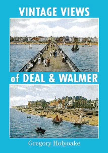 Vintage Views of Deal & Walmer, Gregory Holyoake
