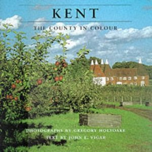 Kent, The County in Colour, Gregory Holyoake